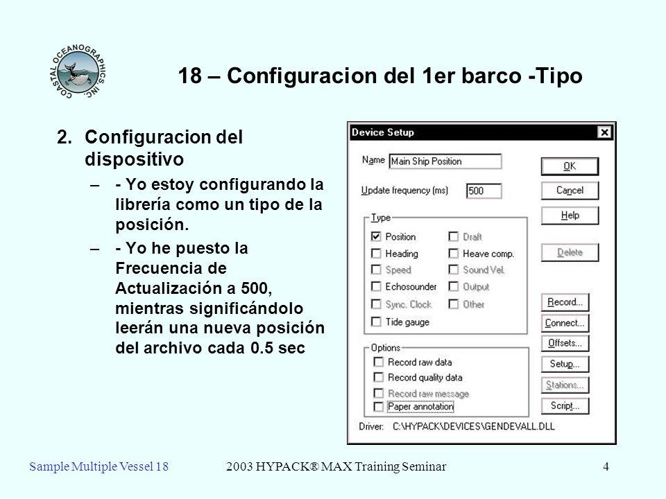 Sample Multiple Vessel 182003 HYPACK® MAX Training Seminar5 18 – Configuracion del 1er barco- Conectar 3.Configuracion de Conexion –Clic Connectar y conecte a un archivo de datos.