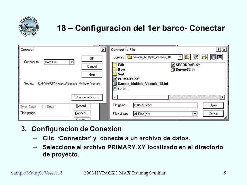 Sample Multiple Vessel 182003 HYPACK® MAX Training Seminar6 18 – Configuracion del 1er barco 4.Configuracion de Libreria: – Yo le he dicho a la libreria que el X-valor empieza en el carácter 1 y fines a carácter 9 y para multiplicarlo por 1.00 –El Y-valor empieza a carácter 11 y fines a carácter 19 y también se multiplica por 1.00 – Esto es verdad para todos los archivos de XY subsecuentes