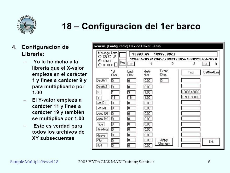 Sample Multiple Vessel 182003 HYPACK® MAX Training Seminar7 18 – Añadir una Libreria GENDEVALL para Barcos 2, 3, and 4 5.Repita el mismo para Barcos 2, 3, y 4.