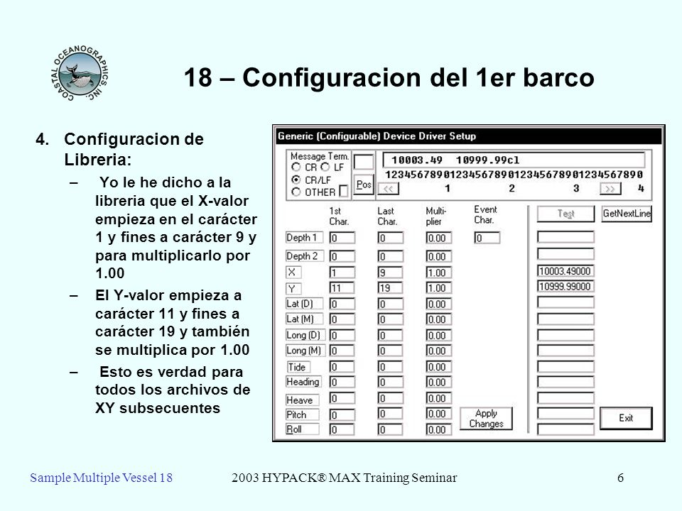 Sample Multiple Vessel 182003 HYPACK® MAX Training Seminar6 18 – Configuracion del 1er barco 4.Configuracion de Libreria: – Yo le he dicho a la librer