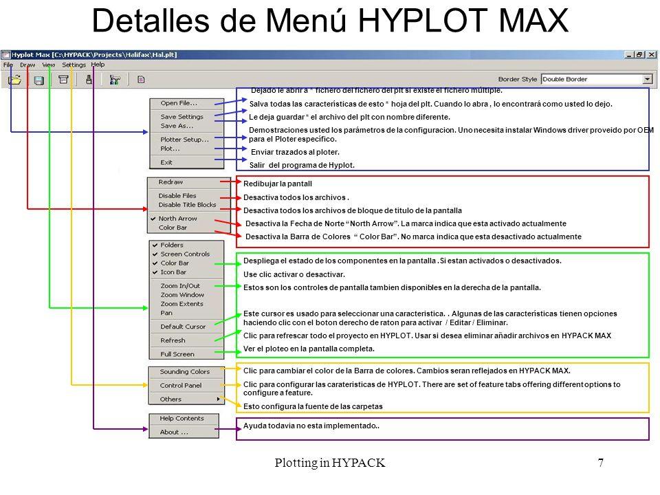 Plotting in HYPACK7 Detalles de Menú HYPLOT MAX Dejado le abrir a * fichero del fichero del plt si existe el fichero múltiple. Salva todas las caracte