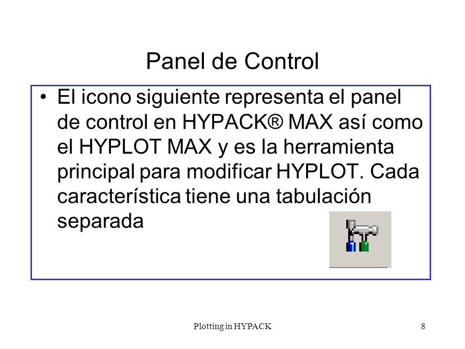Plotting in HYPACK8 Panel de Control El icono siguiente representa el panel de control en HYPACK® MAX así como el HYPLOT MAX y es la herramienta princ
