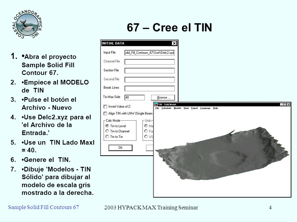 2003 HYPACK MAX Training Seminar4 Sample Solid Fill Contours 67 67 – Cree el TIN 1.