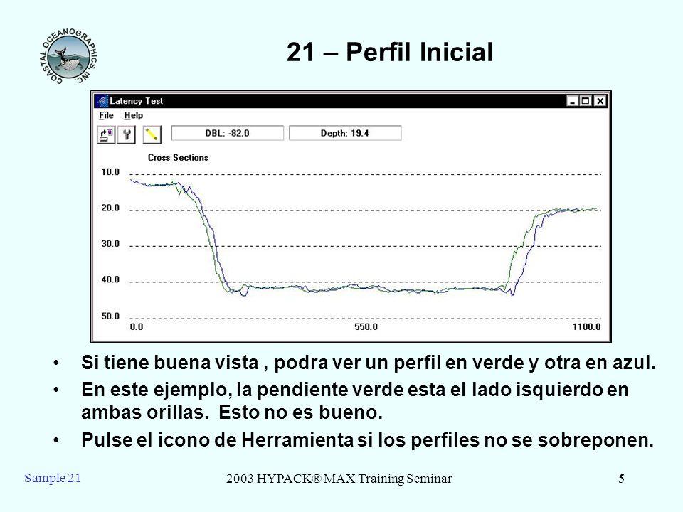 2003 HYPACK® MAX Training Seminar6 Sample 21 21 LATENCIA DE HAZ SIMPLE - Configuracion 5.Configure el Paso de Tiempo a 0.05 o 0.10 segundos.