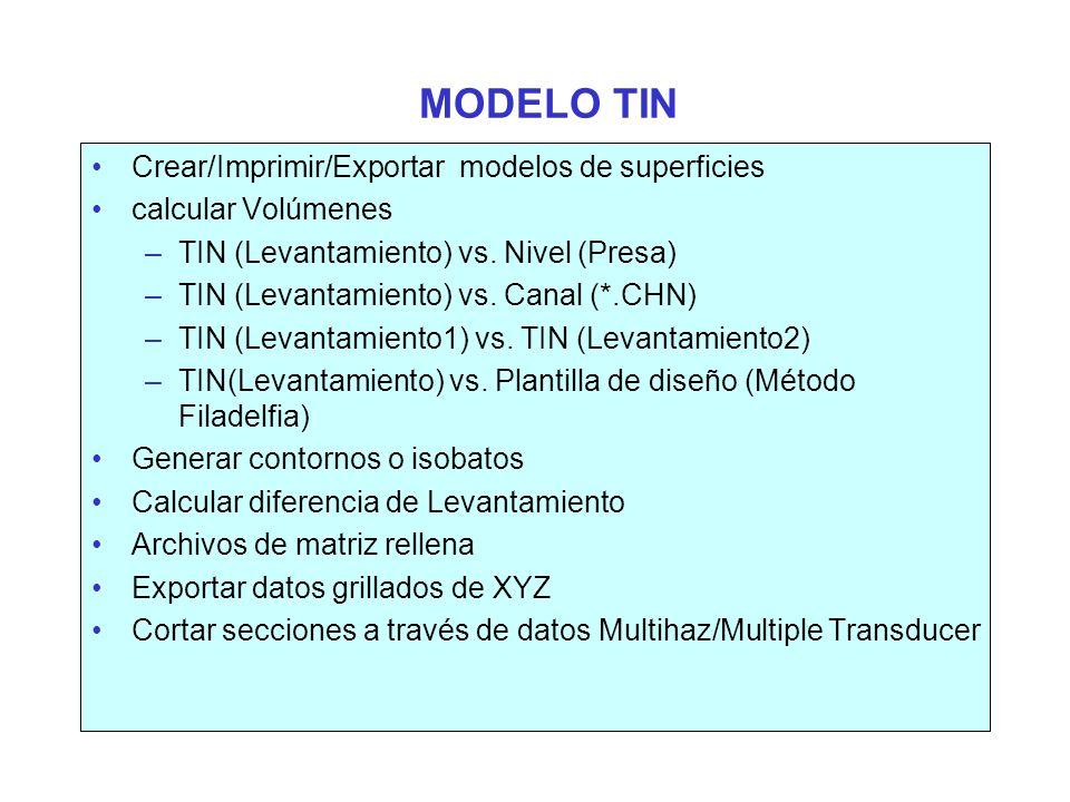 GENERACION DE TIN El programa TIN MODEL puede leer datos de entrada de : XYZ Data Archivo HYPACK ® Catalog (*.LOG) HYPACK ® Matrix (*.MTX)