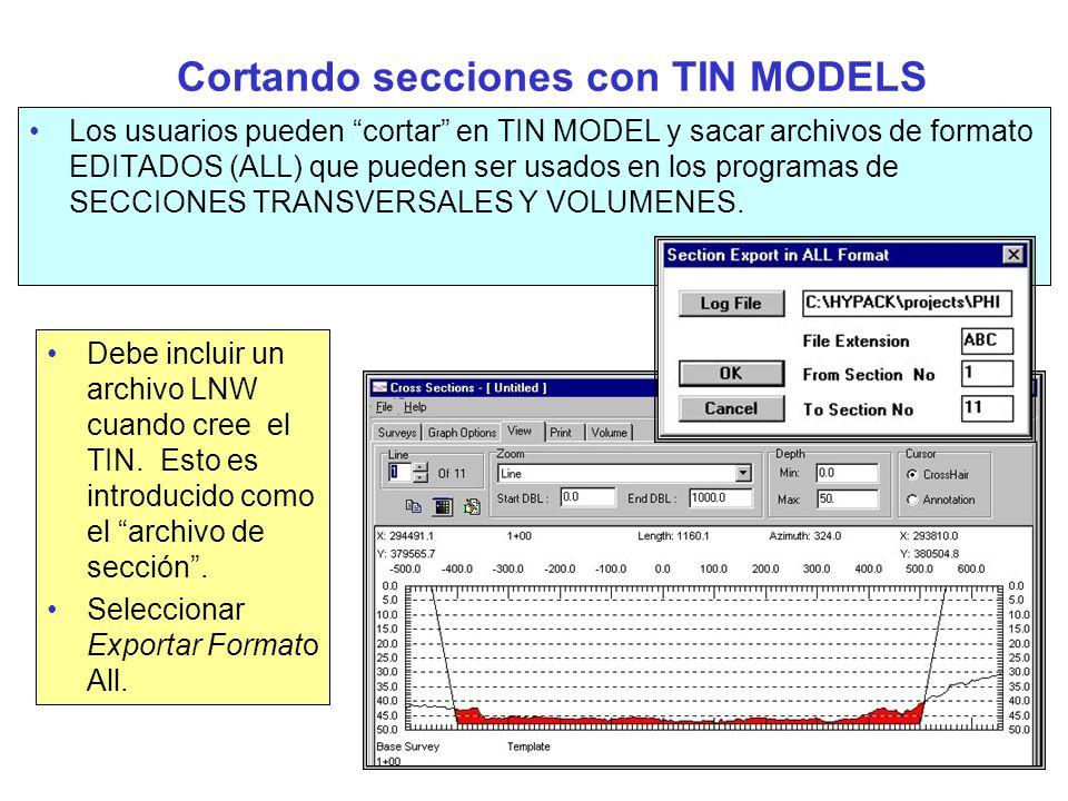 Cortando secciones con TIN MODELS Los usuarios pueden cortar en TIN MODEL y sacar archivos de formato EDITADOS (ALL) que pueden ser usados en los prog