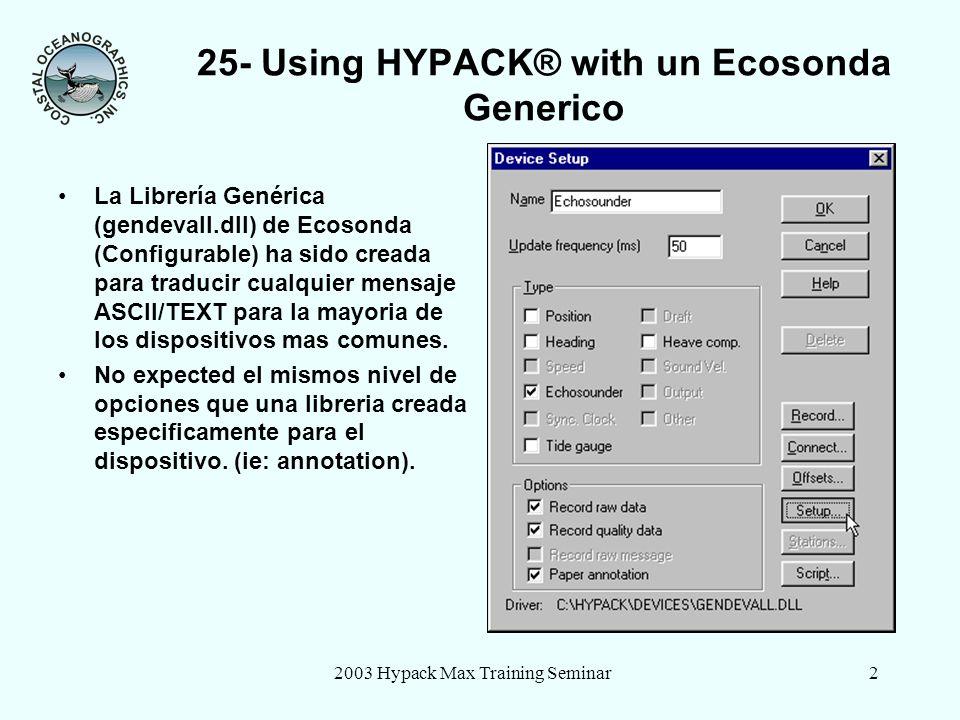 2003 Hypack Max Training Seminar2 La Librería Genérica (gendevall.dll) de Ecosonda (Configurable) ha sido creada para traducir cualquier mensaje ASCII/TEXT para la mayoria de los dispositivos mas comunes.