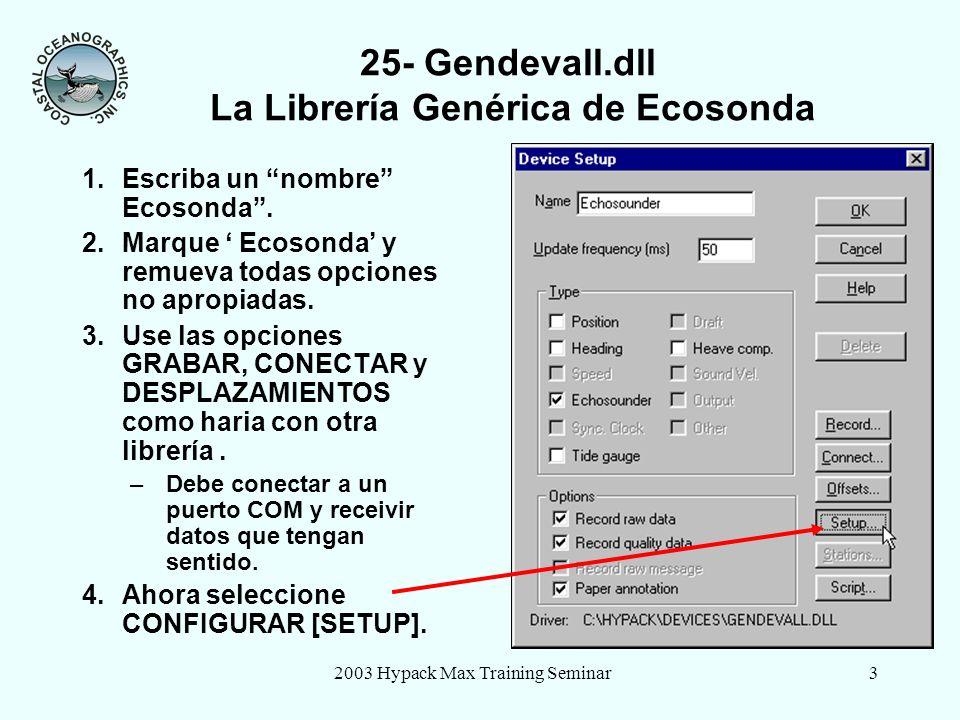 2003 Hypack Max Training Seminar4 25- Gendevall.dll La Librería Genérica de Ecosonda a.pulse en GenNxtLine.
