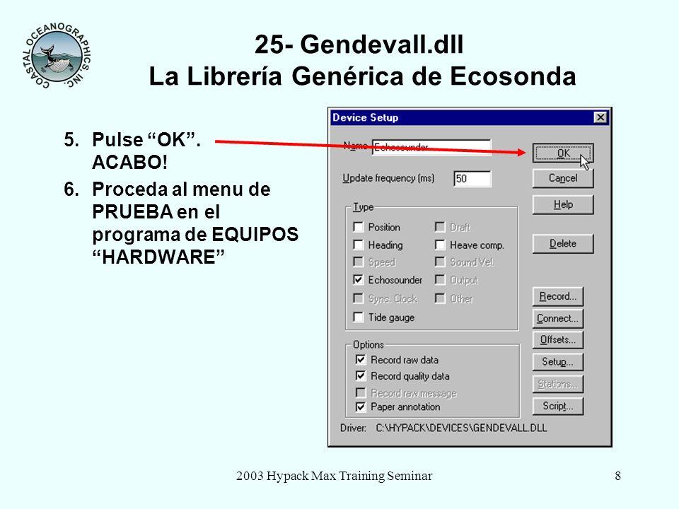 2003 Hypack Max Training Seminar9 7.PRUEBE su econda en el programa de EQUIPOS HARDWARE.
