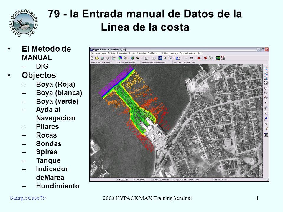 2003 HYPACK MAX Training Seminar2 Sample Case 79 79 – Methods of data entry.