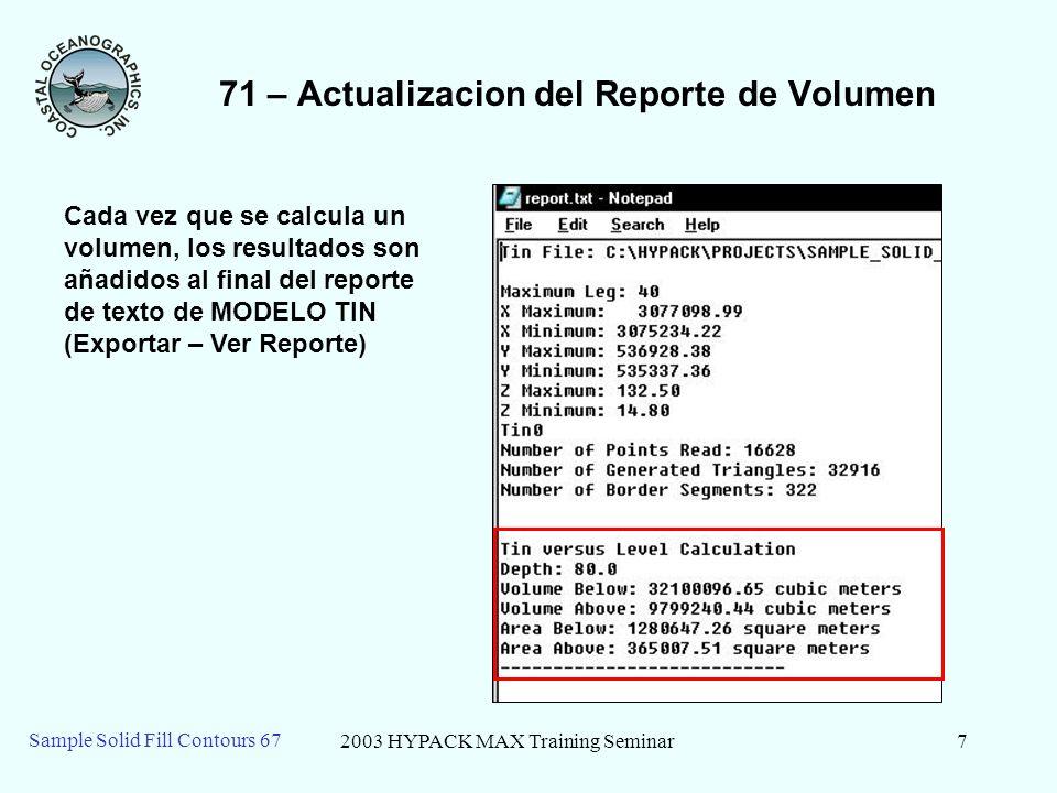 2003 HYPACK MAX Training Seminar8 Sample Solid Fill Contours 67 71 – Volumenes al Nivel 90.0
