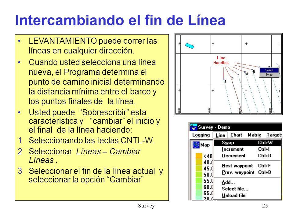 Survey25 Intercambiando el fin de Línea LEVANTAMIENTO puede correr las líneas en cualquier dirección.