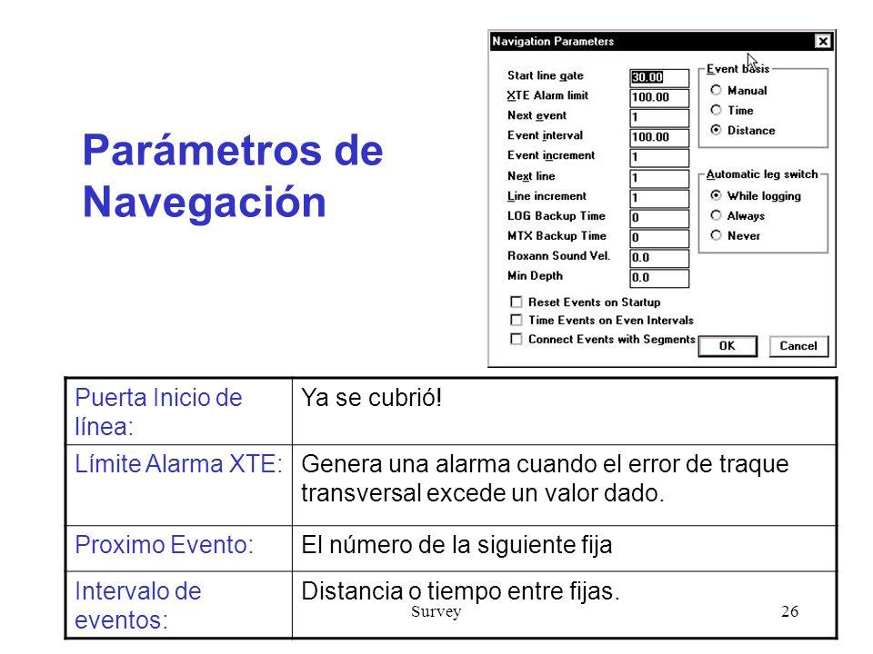 Survey26 Parámetros de Navegación Puerta Inicio de línea: Ya se cubrió.