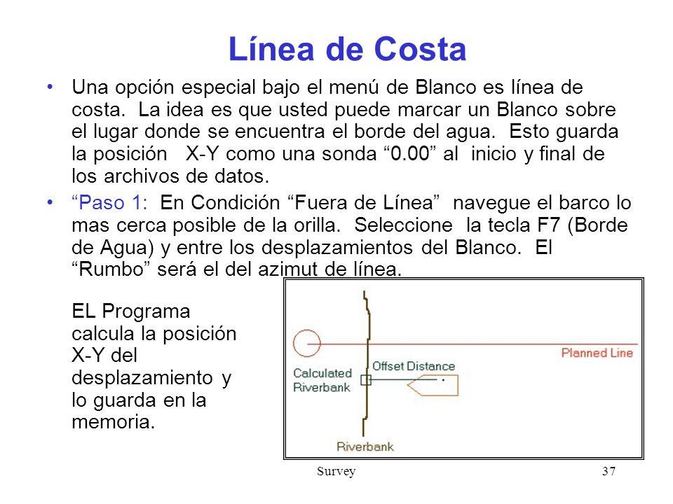 Survey37 Línea de Costa Una opción especial bajo el menú de Blanco es línea de costa.