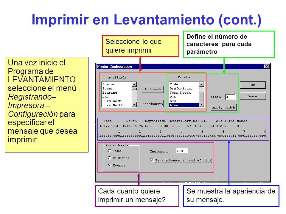 Survey45 Imprimir en Levantamiento (cont.) Una vez inicie el Programa de LEVANTAMIENTO seleccione el menú Registrando– Impresora – Configuración para especificar el mensaje que desea imprimir.