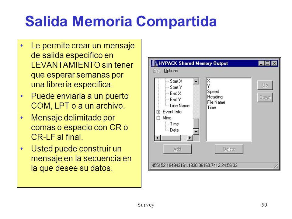 Survey50 Salida Memoria Compartida Le permite crear un mensaje de salida especifico en LEVANTAMIENTO sin tener que esperar semanas por una librería especifica.
