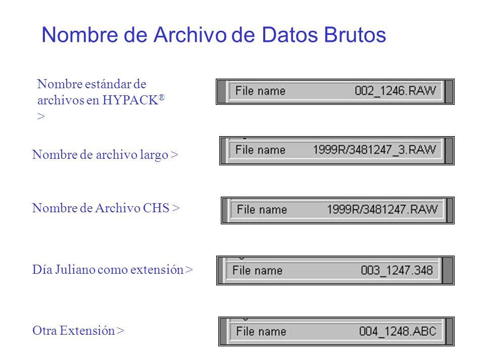 Survey56 Nombre de Archivo de Datos Brutos Nombre de archivo largo > Nombre de Archivo CHS > Día Juliano como extensión > Otra Extensión > Nombre estándar de archivos en HYPACK ® >