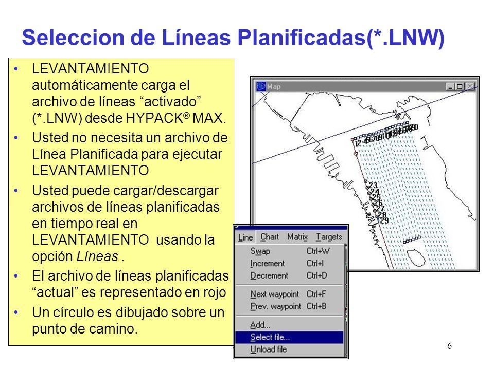Survey6 Seleccion de Líneas Planificadas(*.LNW) LEVANTAMIENTO automáticamente carga el archivo de líneas activado (*.LNW) desde HYPACK ® MAX.