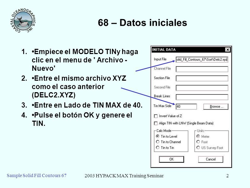 2003 HYPACK MAX Training Seminar3 Sample Solid Fill Contours 67 68 - E xportando los Contornos de Línea Sólida 1.Haga clic el menu de la Exportar Formato DXF.