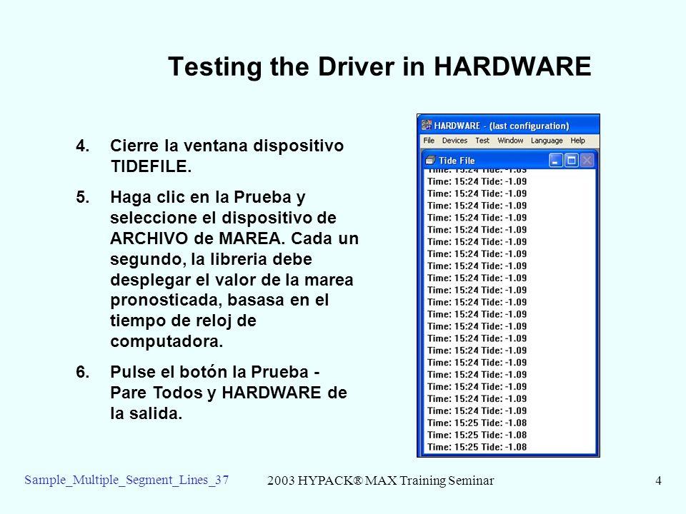 2003 HYPACK® MAX Training Seminar5 Sample_Multiple_Segment_Lines_37 Archivo de Marea en LEVANTAMIENTO Iniciar LEVANTAMIENTO.