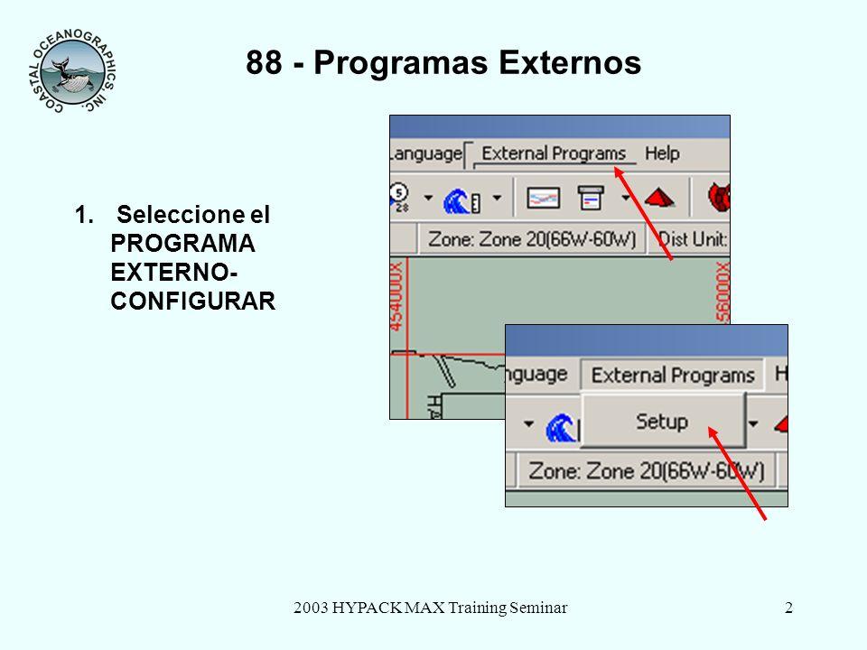 2003 HYPACK MAX Training Seminar2 88 - Programas Externos 1.