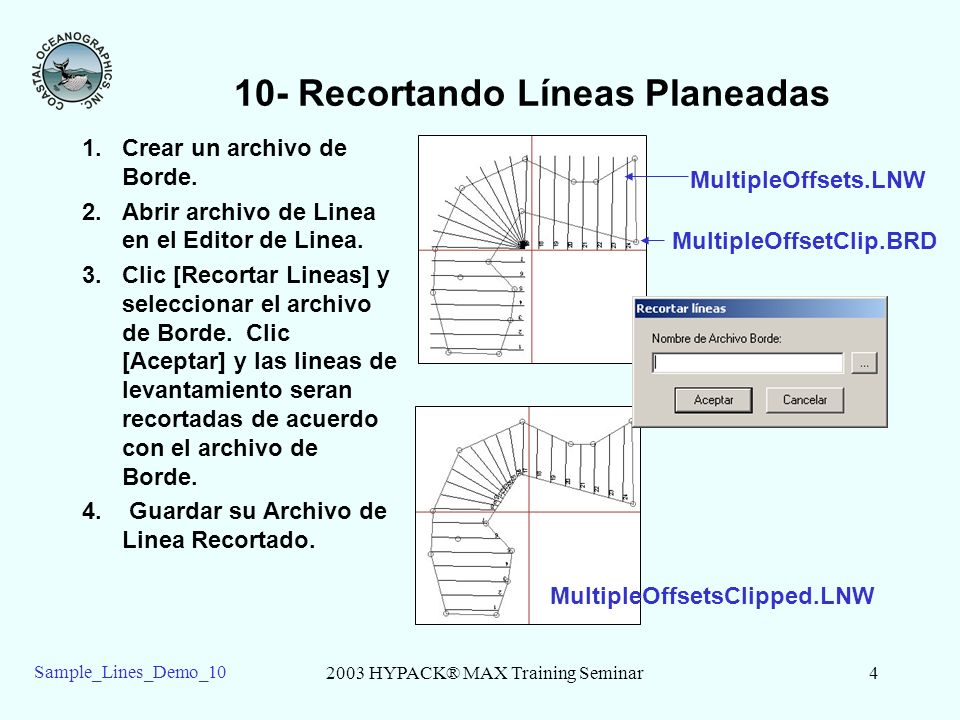 2003 HYPACK® MAX Training Seminar4 Sample_Lines_Demo_10 10- Recortando Líneas Planeadas 1.Crear un archivo de Borde.