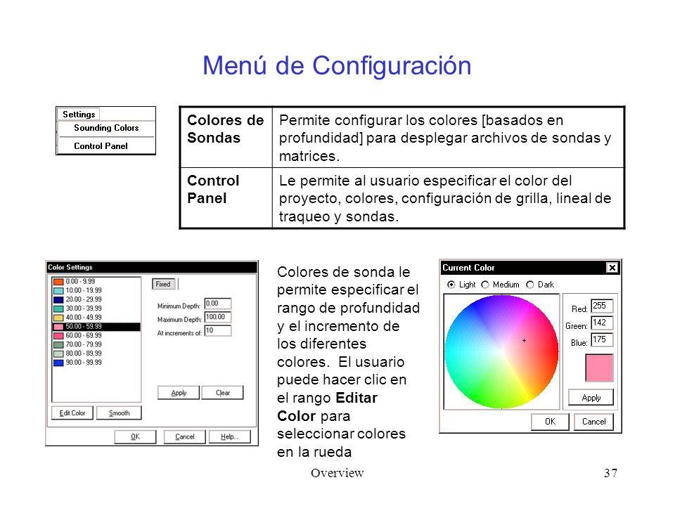 Overview37 Menú de Configuración Colores de Sondas Permite configurar los colores [basados en profundidad] para desplegar archivos de sondas y matrices.