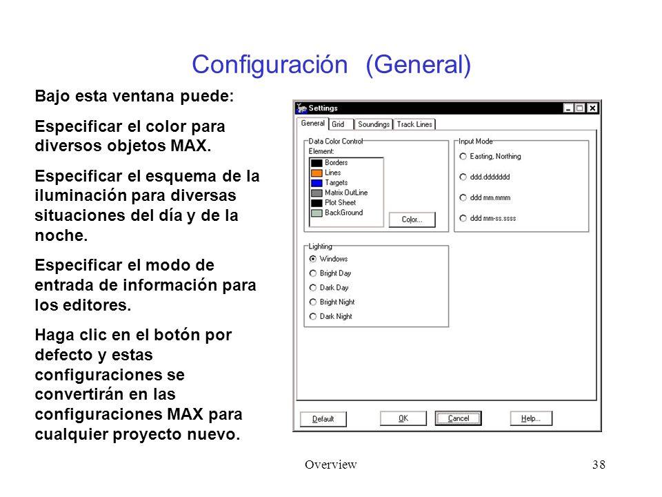 Overview38 Configuración (General) Bajo esta ventana puede: Especificar el color para diversos objetos MAX. Especificar el esquema de la iluminación p