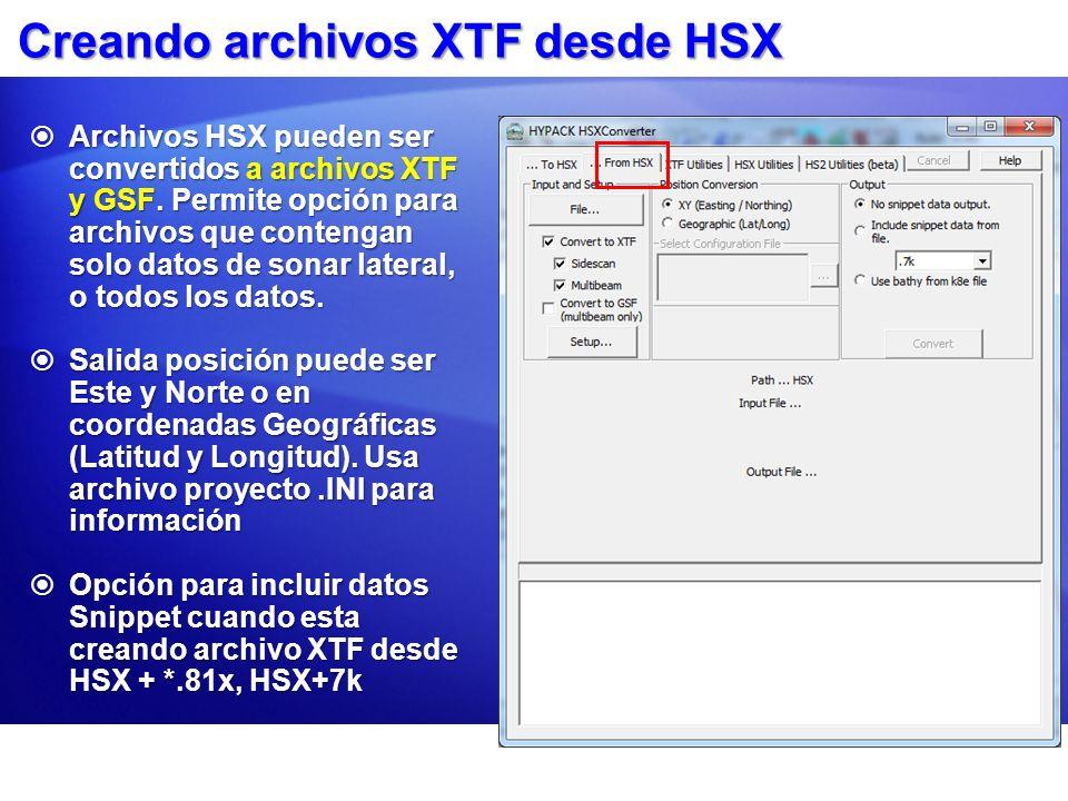 Creando archivos XTF desde HSX Archivos HSX pueden ser convertidos a archivos XTF y GSF. Permite opción para archivos que contengan solo datos de sona