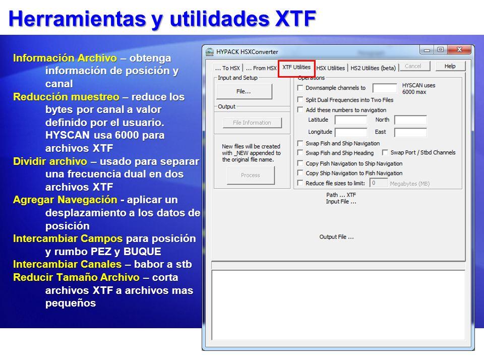 Herramientas y utilidades XTF Información Archivo – obtenga información de posición y canal Reducción muestreo – reduce los bytes por canal a valor de