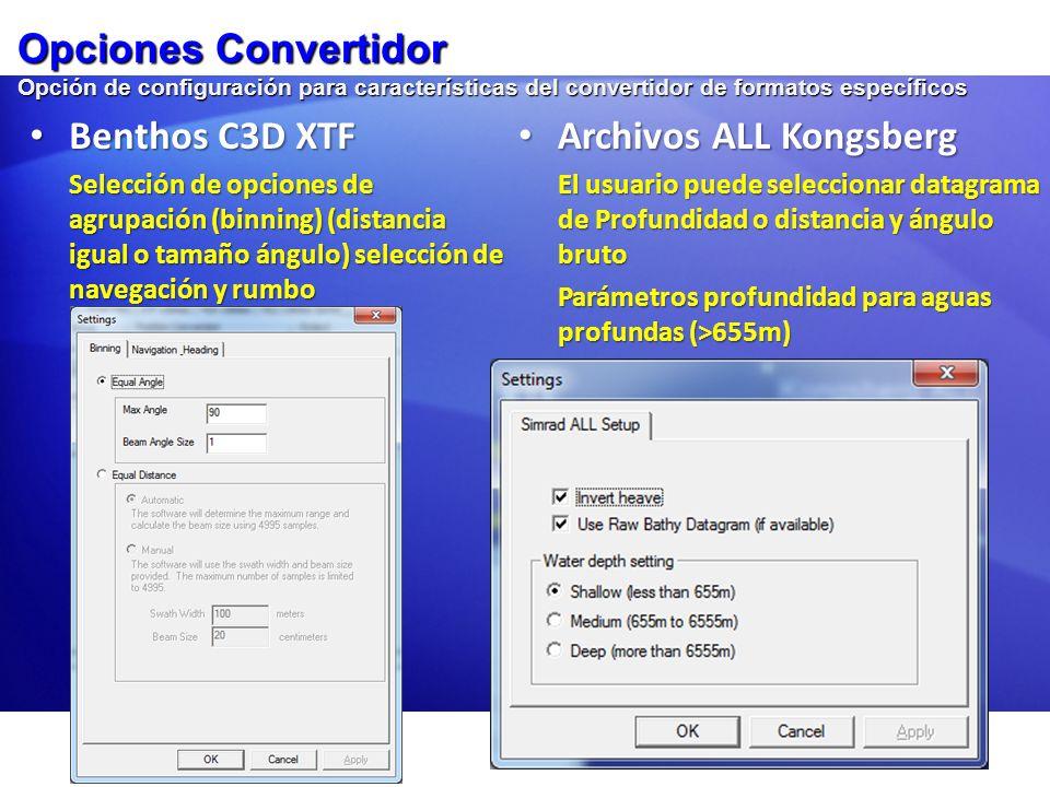 Opciones Convertidor Opción de configuración para características del convertidor de formatos específicos C-Max CM2 C-Max CM2 Selección de navegación desde archivo CSV o desde archivo CM2 Marine Sonic MSTL Marine Sonic MSTL Permite salida de archivo sencillo