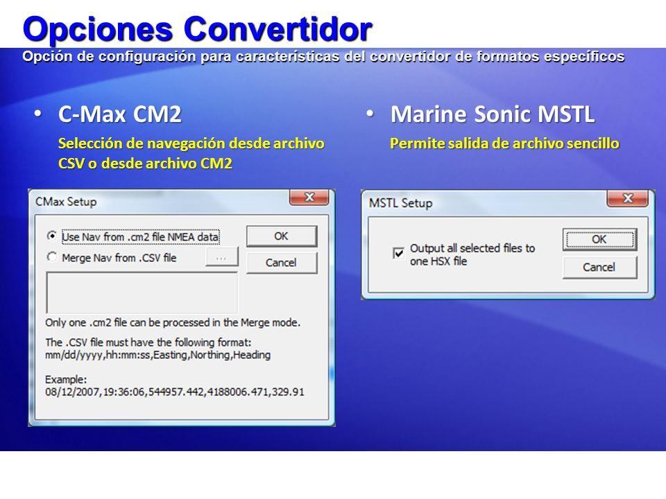 Opciones Convertidor Opción de configuración para características del convertidor de formatos específicos C-Max CM2 C-Max CM2 Selección de navegación