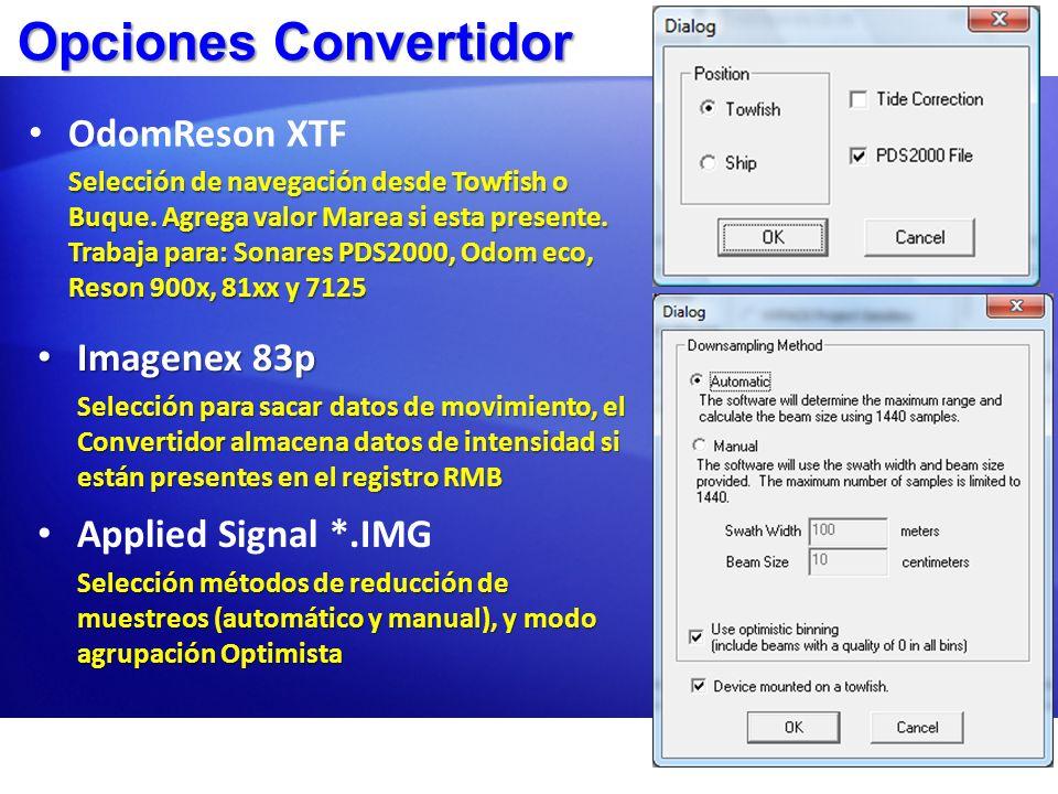 Opciones Convertidor Imagenex 83p Imagenex 83p Selección para sacar datos de movimiento, el Convertidor almacena datos de intensidad si están presente