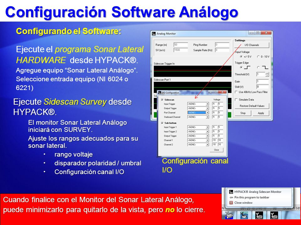 Configuración Software Análogo Configurando el Software: Ejecute el programa Sonar Lateral HARDWARE desde HYPACK®. Agregue equipo Sonar Lateral Análog