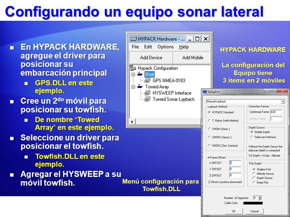Configurando un equipo sonar lateral En HYPACK HARDWARE, agregue el driver para posicionar su embarcación principal En HYPACK HARDWARE, agregue el dri