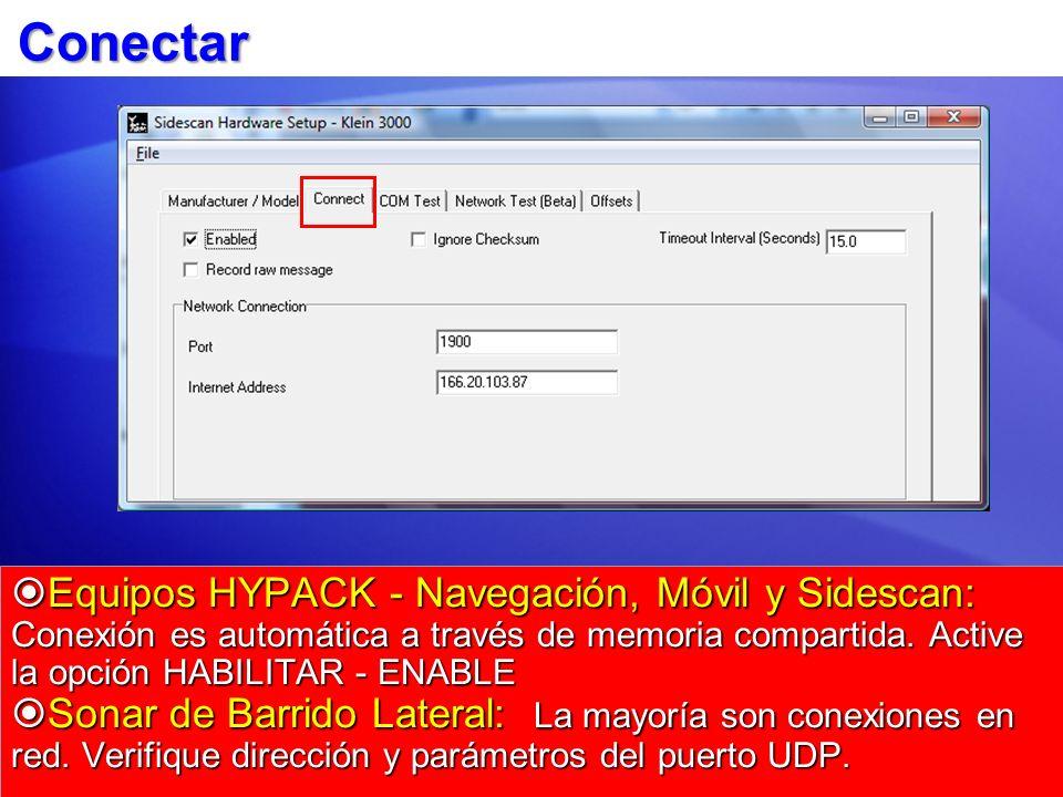 Conectar Equipos HYPACK - Navegación, Móvil y Sidescan: Conexión es automática a través de memoria compartida. Active la opción HABILITAR - ENABLE Equ