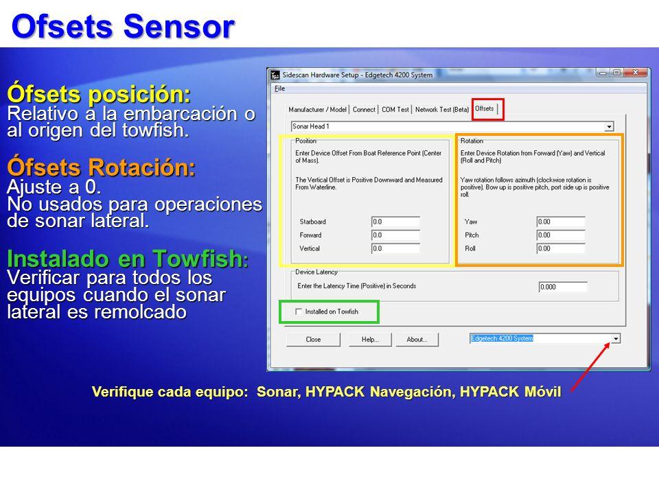 Ofsets Sensor Ófsets posición: Relativo a la embarcación o al origen del towfish. Ófsets Rotación: Ajuste a 0. No usados para operaciones de sonar lat