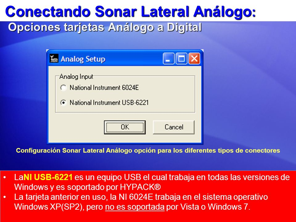Conectando Sonar Lateral Análogo : Opciones tarjetas Análogo a Digital LaNI USB-6221 es un equipo USB el cual trabaja en todas las versiones de Window