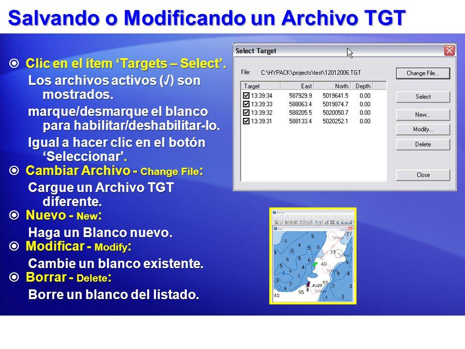 Salvando o Modificando un Archivo TGT Clic en el ítem Targets – Select.