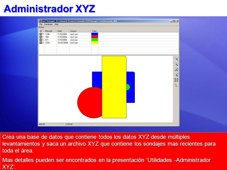 Administrador XYZ Crea una base de datos que contiene todos los datos XYZ desde múltiples levantamientos y saca un archivo XYZ que contiene los sondajes mas recientes para toda el área.