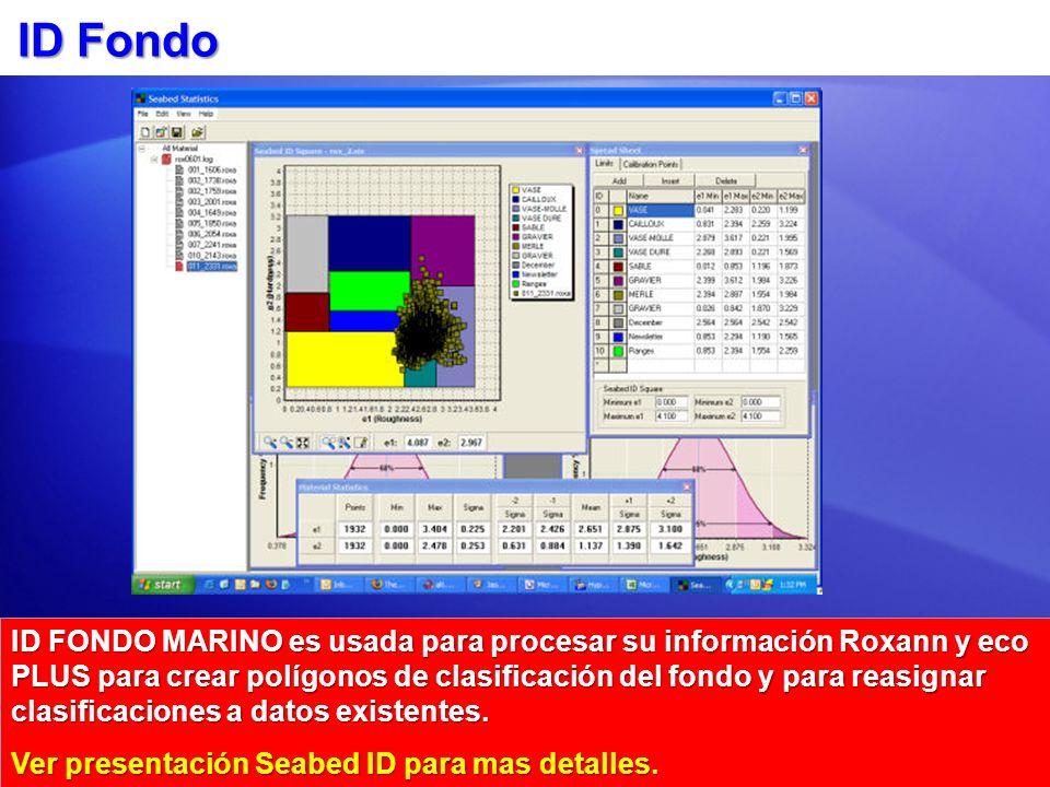 ID Fondo ID FONDO MARINO es usada para procesar su información Roxann y eco PLUS para crear polígonos de clasificación del fondo y para reasignar clasificaciones a datos existentes.
