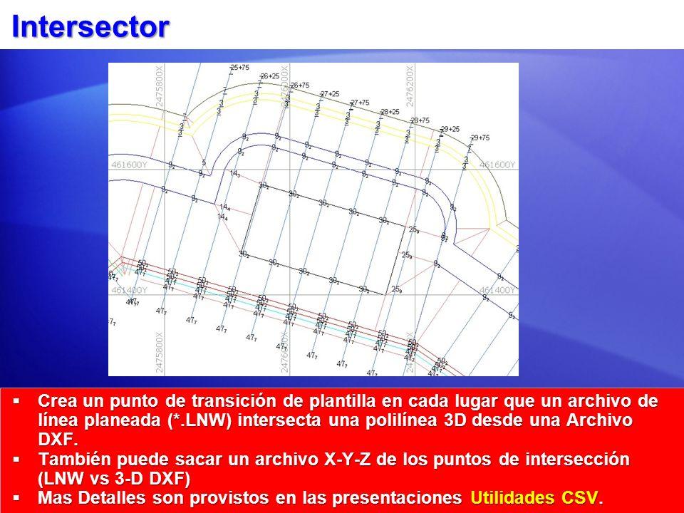 Intersector Crea un punto de transición de plantilla en cada lugar que un archivo de línea planeada (*.LNW) intersecta una polilínea 3D desde una Archivo DXF.