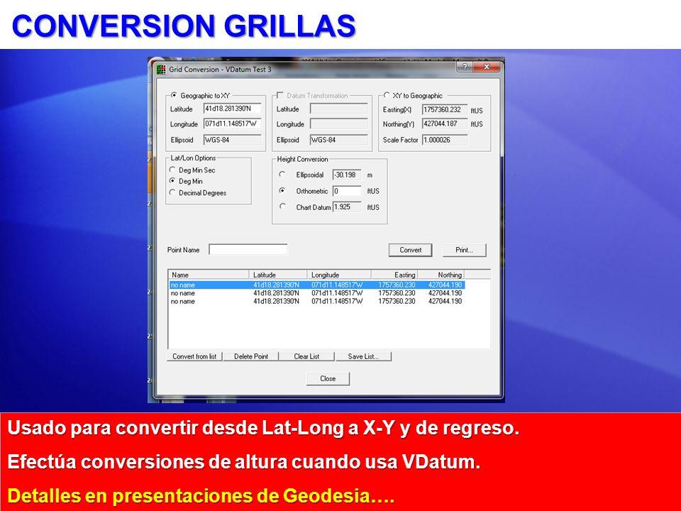 CONVERSION GRILLAS Usado para convertir desde Lat-Long a X-Y y de regreso.