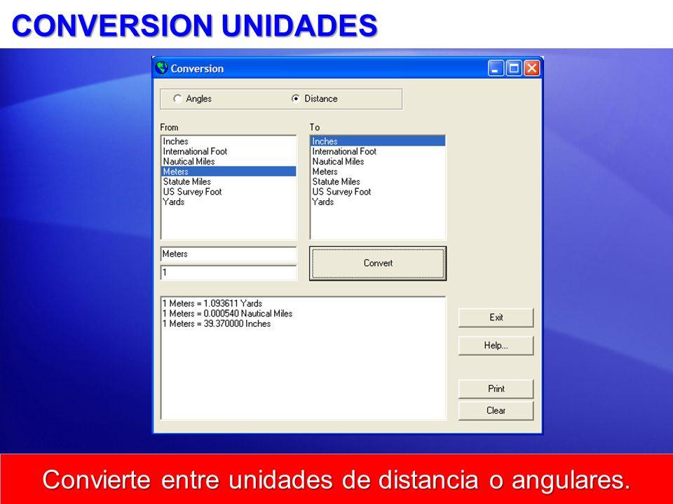 CONVERSION UNIDADES Convierte entre unidades de distancia o angulares.