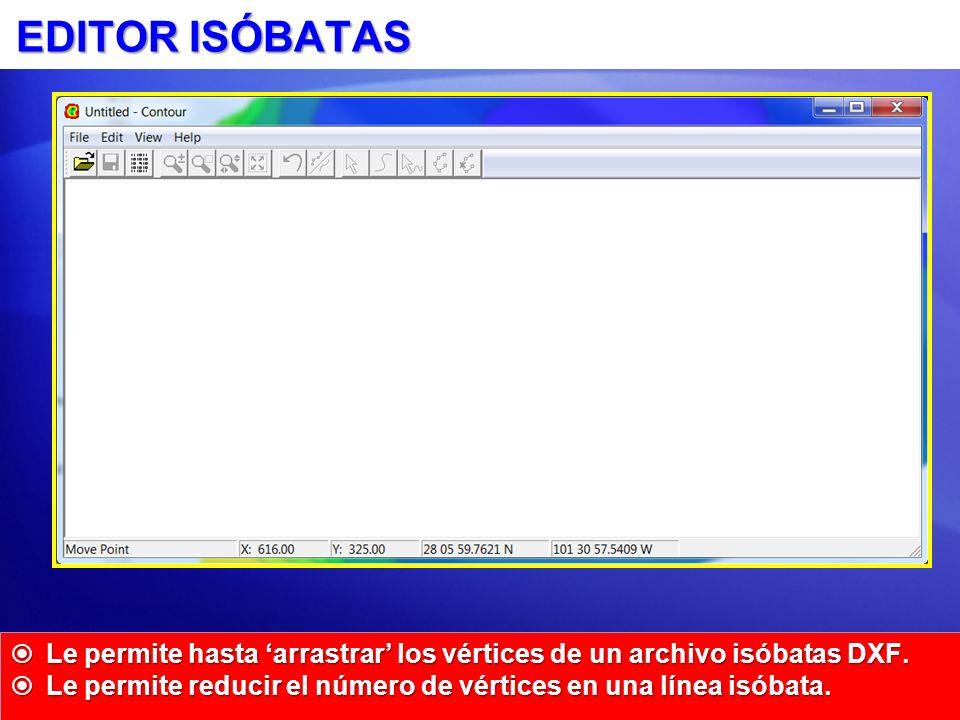 EDITOR ISÓBATAS Le permite hasta arrastrar los vértices de un archivo isóbatas DXF.