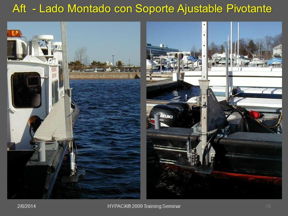 2/6/2014HYPACK® 2009 Training Seminar16 Aft - Lado Montado con Soporte Ajustable Pivotante