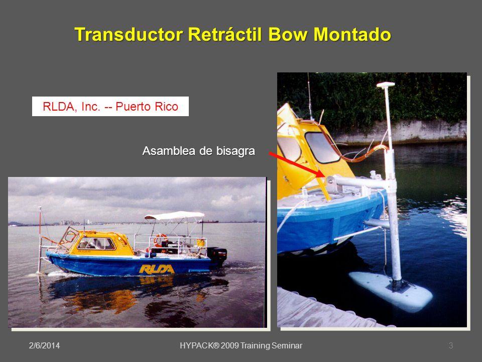2/6/2014HYPACK® 2009 Training Seminar3 Transductor Retráctil Bow Montado Asamblea de bisagra RLDA, Inc. -- Puerto Rico