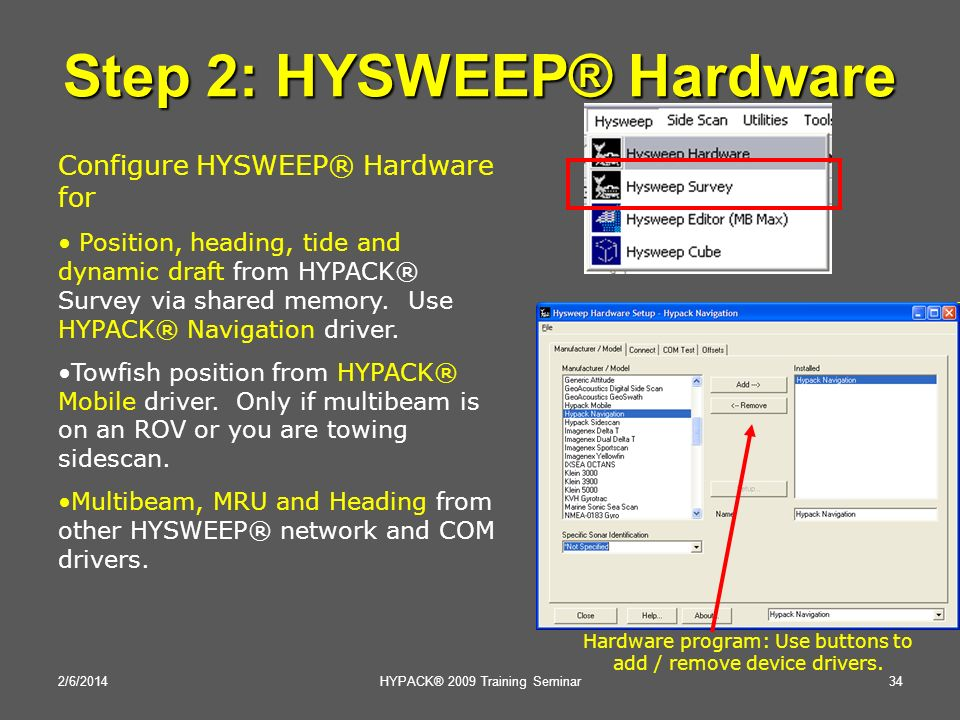 2/6/2014 34HYPACK® 2009 Training Seminar Step 2: HYSWEEP® Hardware Configure HYSWEEP® Hardware for Position, heading, tide and dynamic draft from HYPA