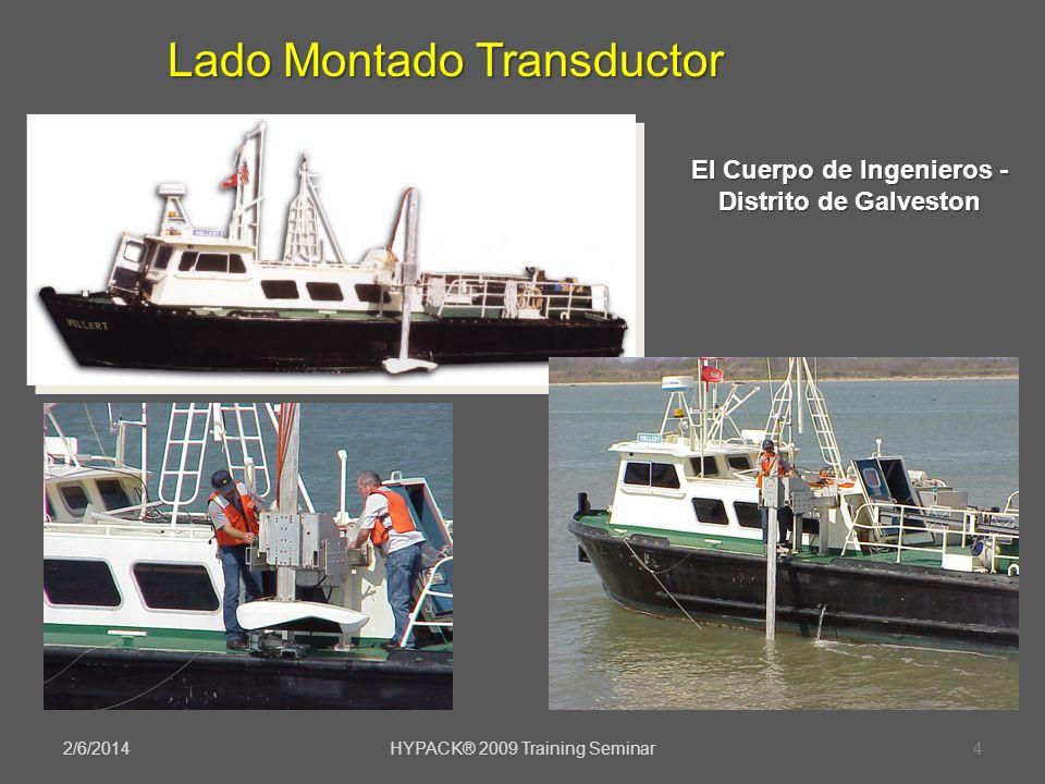 2/6/2014HYPACK® 2009 Training Seminar4 Lado Montado Transductor El Cuerpo de Ingenieros - Distrito de Galveston