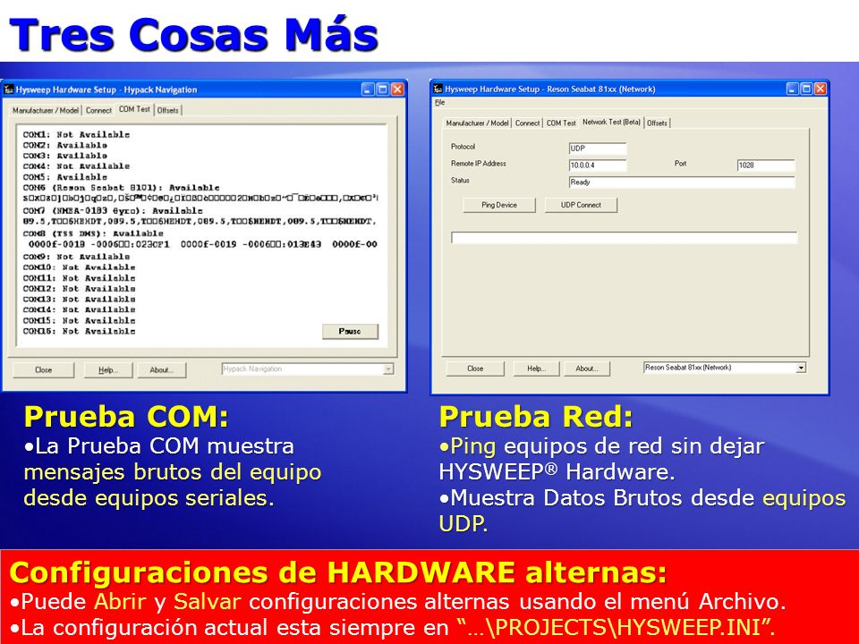 Tres Cosas Más Prueba COM: La Prueba COM muestra mensajes brutos del equipo desde equipos seriales.La Prueba COM muestra mensajes brutos del equipo de